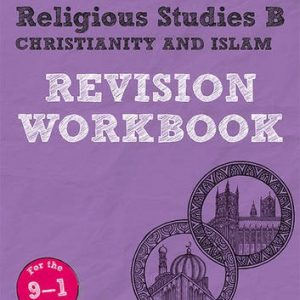 Revise Edexcel GCSE (9-1) Religious Studies B, Christianity & Islam Revision Workbook: for the 9-1 exams (Revise Edexcel GCSE Religious Studies 16)