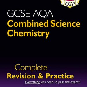 9-1 GCSE Combined Science: Chemistry AQA Higher Complete Revision & Practice with Online Edition (CGP GCSE Combined Science 9-1 Revision)