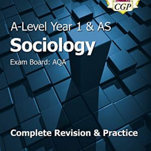 A-Level Sociology: AQA Year 1 & AS Complete Revision & Practice (CGP A-Level Sociology)
