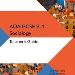 AQA GCSE 9-1 Sociology Teacher Guide (AQA GCSE (9-1) Sociology)