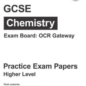 By CGP Books - GCSE Chemistry OCR Gateway Practice Papers - Higher (2nd Revised edition)