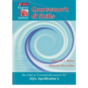 [( Collins GCSE English and Literature - Coursework and Skills Student Book )] [by: Malcolm White] [Sep-2002]