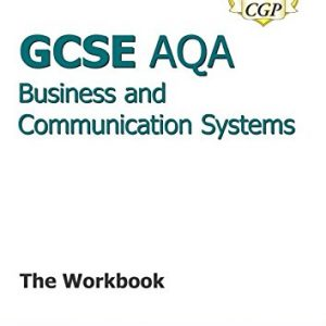 GCSE Business & Communication Systems AQA Workbook (A*-G course) (CGP GCSE Business A*-G Revision)