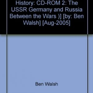 [( GCSE Modern World History: CD-ROM 2: The USSR Germany and Russia Between the Wars )] [by: Ben Walsh] [Aug-2005]