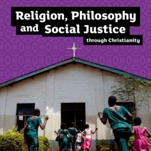 GCSE Religious Studies for Edexcel B: Religion, Philosophy and Social Justice through Christianity