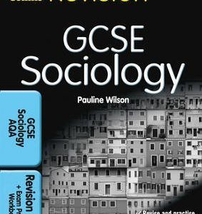 [( GCSE Sociology for AQA: Revision Guide and Exam Practice Workbook )] [by: Pauline Wilson] [May-2010]