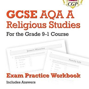 Grade 9-1 GCSE Religious Studies: AQA A Exam Practice Workbook (includes Answers) (CGP GCSE RS 9-1 Revision)