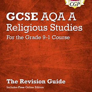 Grade 9-1 GCSE Religious Studies: AQA A Revision Guide with Online Edition (CGP GCSE RS 9-1 Revision)