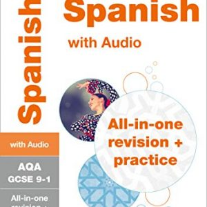 Grade 9-1 GCSE Spanish AQA All-in-One Complete Revision and Practice (with free flashcard download) (Collins GCSE 9-1 Revision)