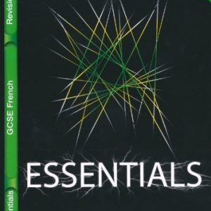 Lonsdale GCSE Essentials - French: Revision Guide of VARIOUS on 04 April 2009