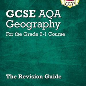 New GCSE 9-1 Geography AQA Revision Guide (with Online Ed) - New Edition for 2020 exams & beyond (CGP GCSE Geography 9-1 Revision)