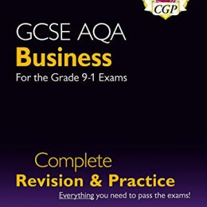 New GCSE Business AQA Complete Revision and Practice - Grade 9-1 Course (with Online Edition) (CGP GCSE Business 9-1 Revision)