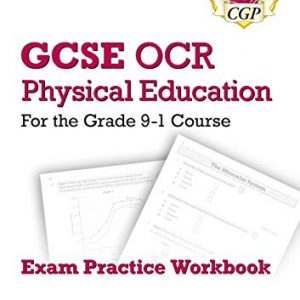 New GCSE Physical Education OCR Exam Practice Workbook - for the Grade 9-1 Course (includes Answers) (CGP GCSE PE 9-1 Revision)