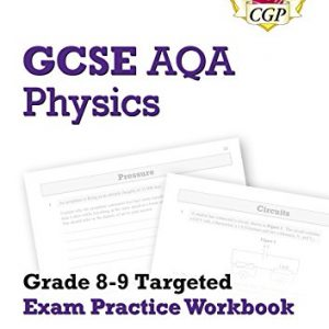 New GCSE Physics AQA Grade 8-9 Targeted Exam Practice Workbook (includes Answers) (CGP GCSE Physics 9-1 Revision)
