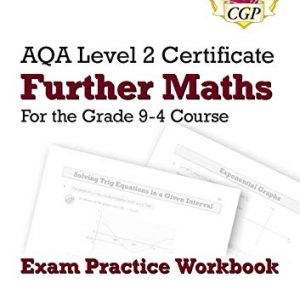 New Grade 9-4 AQA Level 2 Certificate: Further Maths - Exam Practice Workbook (with Ans & Online Ed) (CGP GCSE Maths 9-1 Revision)