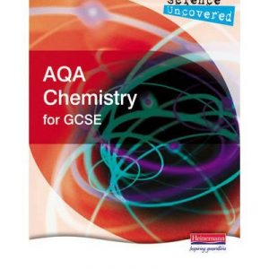 [( Science Uncovered: AQA Chemistry for GCSE Student Book )] [by: Martin Stirrup] [Aug-2006]