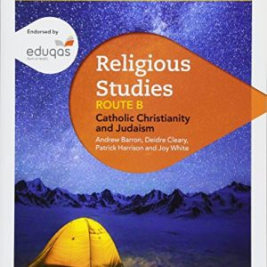 WJEC Eduqas GCSE (9-1) Religious Studies Route B: Catholic Christianity and Judaism