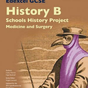 Edexcel GCSE History B Schools History Project: Medicine (1A) and Surgery (3A) SB 2013 (Edexcel GCSE SHP History 2013) by Warren, Cathy, Bushnell, Nigel, Taylor, Kirsty, Bircher, Rob (January 17, 2014) Paperback