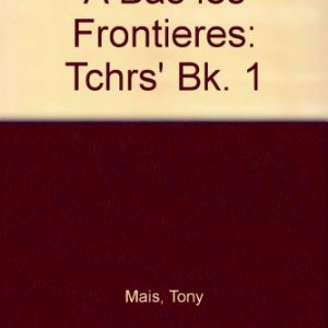 A Bas Les Frontieres:Teaching & Assessment Resource Book 1: Tchrs' Bk. 1