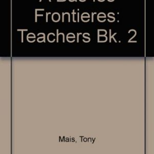 A Bas Les Frontieres:Teaching & Assessment Resource Book 2: Teachers Bk. 2