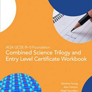 AQA GCSE 9-1 Foundation: Combined Science Trilogy and Entry Level Certificate Workbook (GCSE Science 9-1)