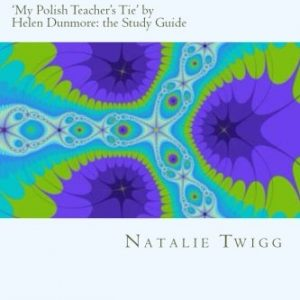 'My Polish Teacher's Tie' by Helen Dunmore: the Study Guide (Classic Guides to Literature)