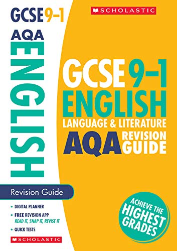 GCSE English Language and Literature AQA Revision Guide. Achieve the Highest Grades for the 9-1 Course including free revision app (Scholastic GCSE Grades 9-1 Revision and Practice)