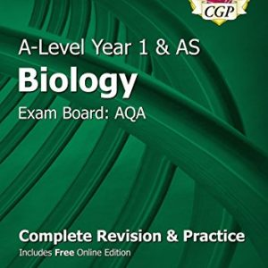 A-Level Biology: AQA Year 1 & AS Complete Revision & Practice with Online Edition (CGP A-Level Biology)