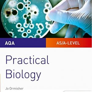 AQA A-level Biology Student Guide: Practical Biology (Aqa Student Guides)