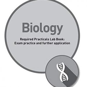 AQA GCSE (9-1) Biology Student Lab Book: Exam practice and further application