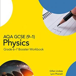 AQA GCSE (9-1) Physics Grade 6-7 Booster Workbook (GCSE Science 9-1)