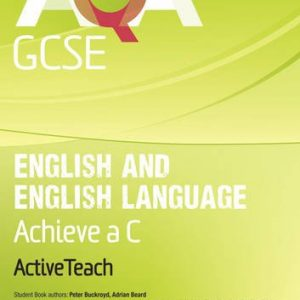 AQA GCSE English and English Language Active Teach BBC Pack: Achieve a C with CDROM (AQA GCSE English, Language, & Literature)