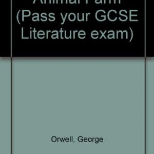 Animal Farm (Pass your GCSE Literature exam)