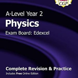 A-Level Physics: Edexcel Year 2 Complete Revision & Practice with Online Edition (CGP A-Level Physics)
