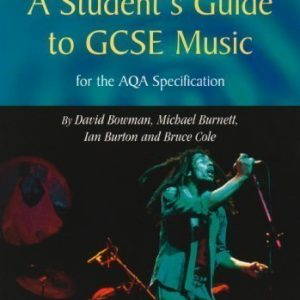 A Student's Guide to GCSE Music: for the AQA Specification (Rhinegold study guides) by Bowman, David, Burnett, Michael, Burton, Ian published by Rhinegold Publishing Ltd (2002)