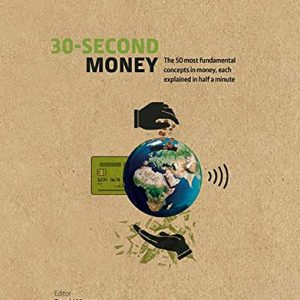 30-Second Money: 50 key notions, factors, and concepts of finance explained in half a minute