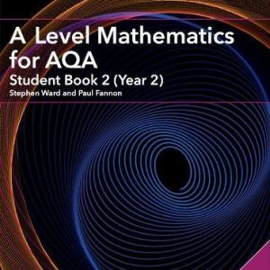 A Level Mathematics for AQA Student Book 2 (Year 2) with Cambridge Elevate Edition (2 Years) (AS/A Level Mathematics for AQA)