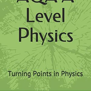 AQA A Level Physics: Turning Points in Physics