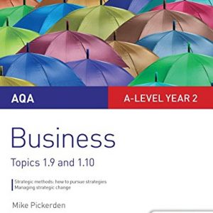 AQA A-level Business Student Guide 4: Topics 1.9-1.10 (Aqa a Level Year 2)