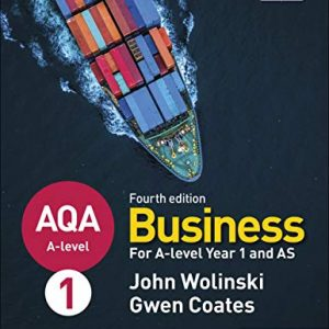 AQA A-level Business Year 1 and AS Fourth Edition (Wolinski and Coates) (Aqa a Level)