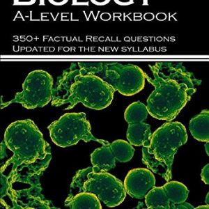 AQA Biology A Level Workbook: 350+ Factual Recall Questions updated for the new Syllabus