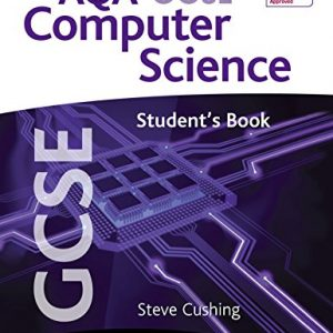 AQA GCSE Computer Science Student's Book by Steve Cushing (25-Jan-2013) Paperback