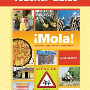 ¡Mola! GCSE Spanish Teacher Guide + Audio CDs and CD