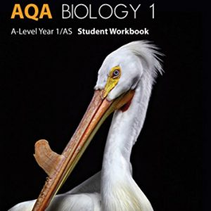 AQA Biology 1 A-Level Year 1/AS Student Workbook (Biology Student Workbook)