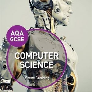 AQA Computer Science for GCSE Student Book (Aqa Gcse) by Steve Cushing (2016-06-24)