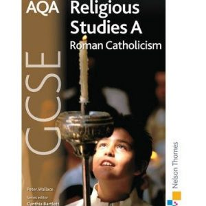 [( AQA GCSE Religious Studies A - Roman Catholicism )] [by: Peter Wallace] [Oct-2009]