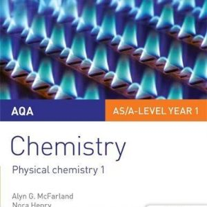 AQA AS/A Level Year 1 Chemistry Student Guide: Physical chemistry 1 (Aqa Chemistry)