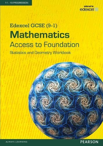 Edexcel GCSE (9-1) Mathematics - Access to Foundation Workbook: Statistics & Geometry (Edexcel GCSE Maths 2015)