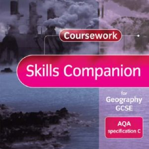 AQA C GCSE Geography Coursework Companion (Issues and Environments (for AQA C))
