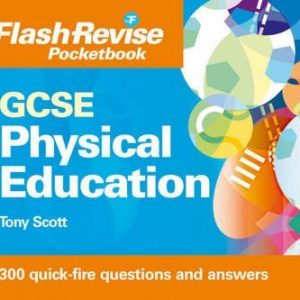 [GCSE Physical Education Flash Revise Pocketbook] (By: Tony Scott) [published: November, 2009]